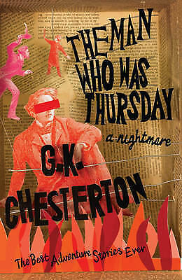 NEW  the MAN WHO WAS THURSDAY  a nightmare by G K Chesterton