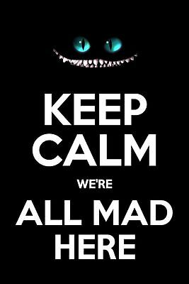 Keep Calm Alice in Wonderland We're All Mad Here Poster - Funny Poster.