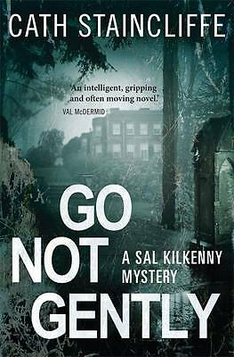 Go Not Gently (Sal Kilkenny), Staincliffe, Cath, New Book