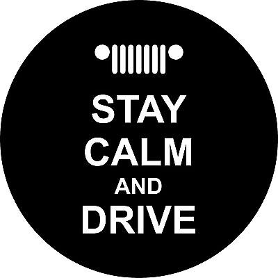 stay calm and drive keep calm Spare Tire Cover Jeep RV Camper etc(all sizes avai