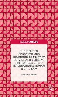 The Right to Conscientious Objection to Military Service and Turkey's Obligation