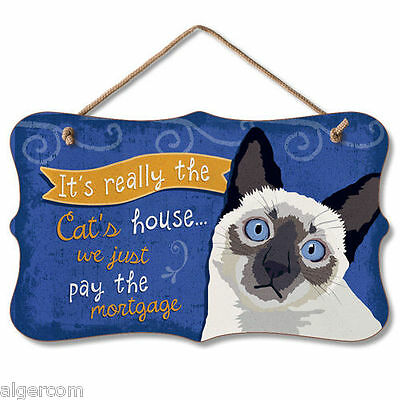 USA Wood Novelty Sign w/Rope - IT'S REALLY THE CAT'S HOUSE - We Pay Mortgage NEW
