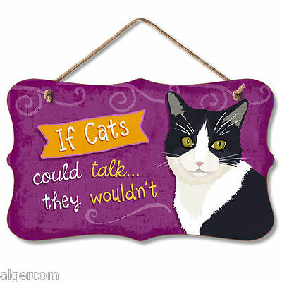 USA Wood Novelty Sign w/Rope - If Cats Could Talk.....They Wouldn't - NEW