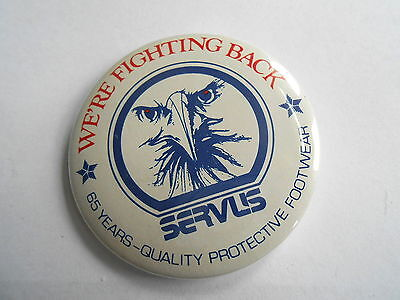Vintage Servus 65 Years Quality Protective Footwear Shoes Fighting Back Pinback