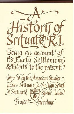 A History of Scituate, Rhode Island RI by Students of Project Heritage/HS Studen