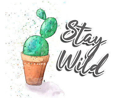 Stay Wild Cactus   - Vintage Art Print Poster - A1 A2 A3 A4 A5