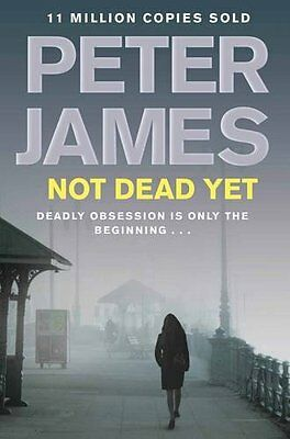 Not Dead Yet (Ds Roy Grace 8) By Peter James. 9780330515573