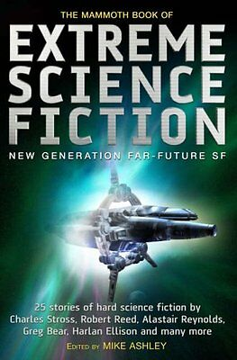 The Mammoth Book of Extreme Science Fiction (Mammoth Books) By Mike Ashley