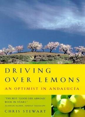 Driving Over Lemons: An Optimist in Andalucia By Chris Stewart. 9780953522705