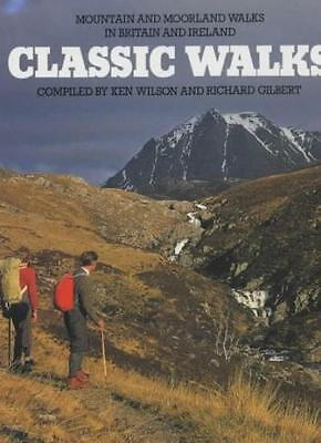 Classic Walks: Mountain and Moorland Walks in Britain and Ireland By Ken Wilson