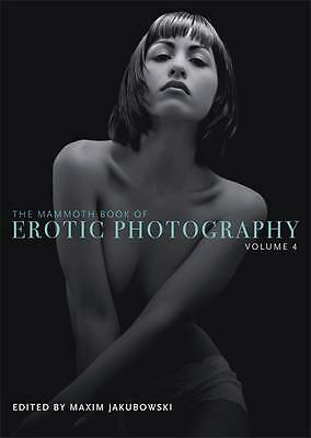 New The Mammoth Book of Erotic Photography, Vol. 4 (Mammoth Books) [Paperback…