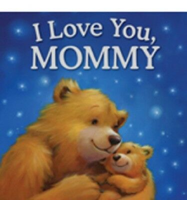 NEW I Love You Mommy by Melanie Joyce Childrens Book Picture Illustrated Mom