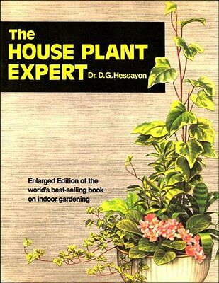 The House Plant Expert : By Dr. D.G. Hessayon