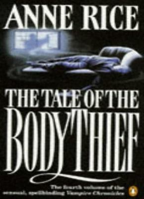 The Tale of the Body Thief (Vampire Chronicles 4) By Anne Rice