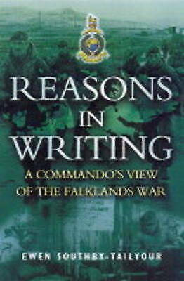 Reasons in Writing: A Commando's View of the Falklands War, Ewen Southby-Tailyou