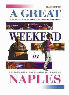 A Great Weekend in Naples By Froment