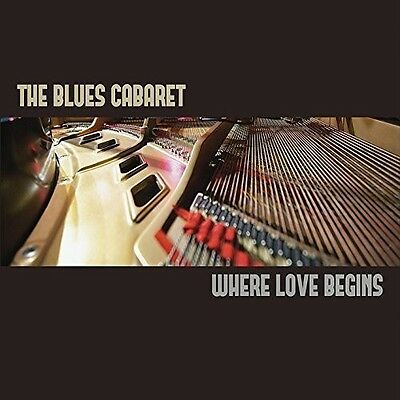 Blues Cabaret - Where Love Begins [New CD]