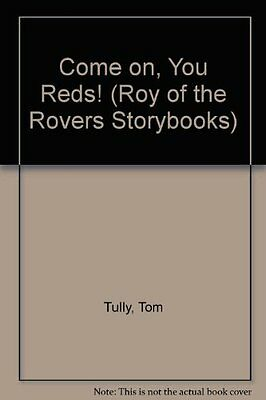 Come on, You Reds! (Roy of the Rovers Storybooks) By Tom Tully