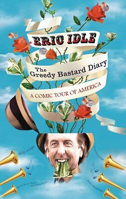 The Greedy b*stard Diary By  Eric Idle