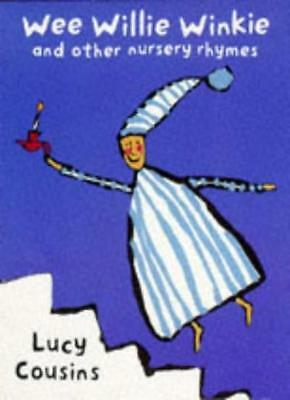 Wee Willie Winkie  and Other Nursery Rhymes By Lucy Cousins