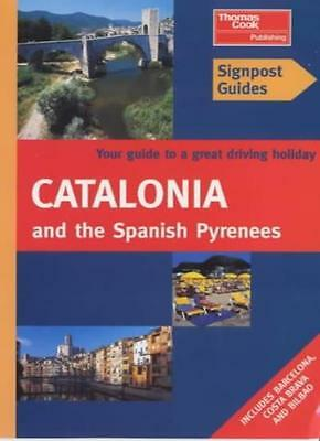 Catalonia and the Spanish Pyrenees (Signpost Guides) By Tony Kelly