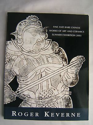 Rare Chinese Works of Art & Ceramics 2003 Exhibition Roger Keverne Catalog