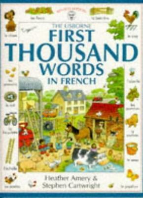 The Usborne First Thousand Words in French By Heather Amery, Stephen Cartwright