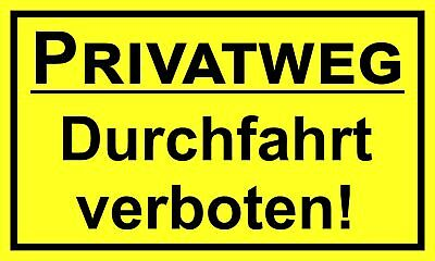 Privatweg Durchfahrt verboten! 150 x 250 mm Warning- description- and prohibitio