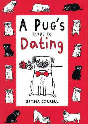 A Pug's Guide to Dating by Gemma Correll (Hardback)
