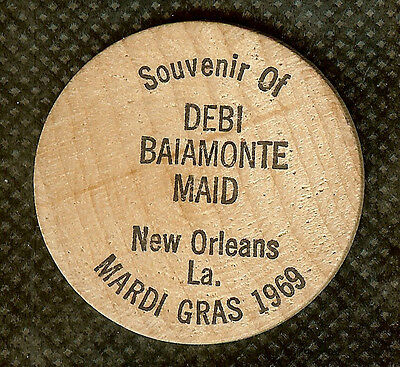 Vintage Wooden Nickel 1969 Mardi Gras New Orleans, Louisiana Debi Baiamonte Maid