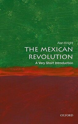 Alan Knight , The Mexican Revolution: A Very Short Introduct ... 9780198745631