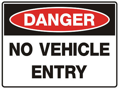 "Safety Sign ""DANGER NO VEHICLE ENTRY 5mm corflute 300MM X 225MM"""