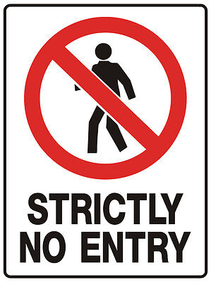 """SIGN """"STRICTLY NO ENTRY 5mm corflute 300MM X 225MM"""""""