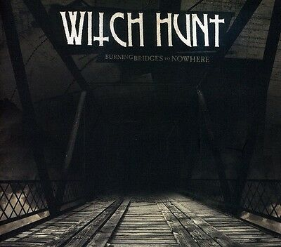 Witch Hunt - Burning Bridges to Nowhere [New CD]