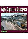 1970's Diesels & Electrics: 53: A Steam Enthusiasts Looks Back, Griffiths, Roger