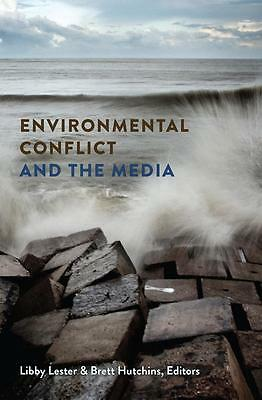 Libby Lester , Environmental Conflict and the Media ,  9781433118937