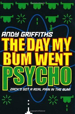 The Day My Bum Went Psycho By Andy Griffiths. 9780330400893