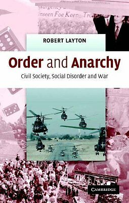 Order and Anarchy: Civil Society, Social Disorder and War By Robert Layton