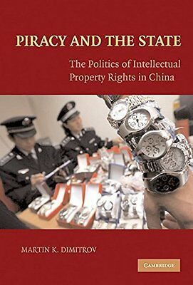 Piracy and the State: The Politics of Intellectual Property Rights in China By