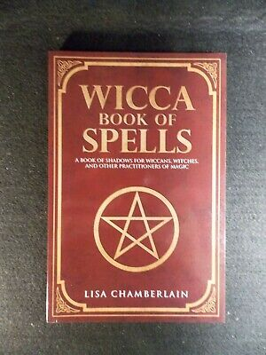 Wicca Book of Spells : A Book of Shadows for Wiccans, Witches, and Other Practit