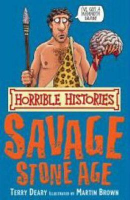 The Savage Stone Age (Horrible Histories) By Terry Deary. 9781407104287