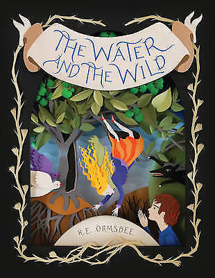 The Water and the Wild, New, Katie Elise Ormsbee Book