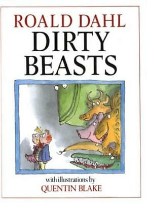 Dirty Beasts By Roald Dahl, Quentin Blake. 9780224022934