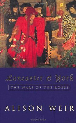 Lancaster And York: The Wars of the Roses By Alison Weir. 9780712666749