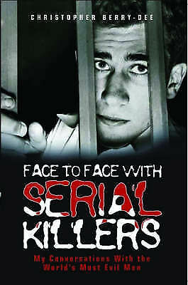 Face to Face with Serial Killers, Berry-Dee, Christopher, New Book