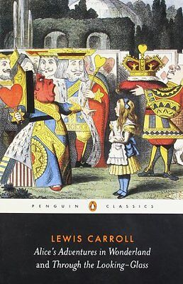 Alice's Adventures in Wonderland and Through the Looking Glass (Penguin Classic