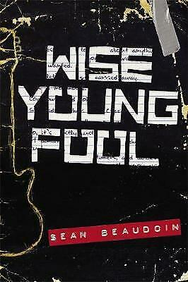 Wise Young Fool, New, Beaudoin, Sean Book