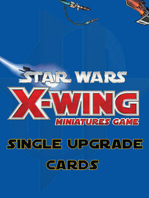 50% OFF! Star Wars X-Wing Miniatures Game - Upgrade Cards WEAPONS, BOMBS & TECH