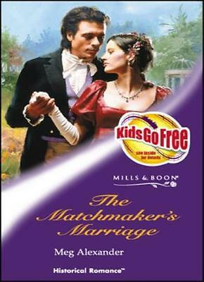 The Matchmaker's Marriage (Mills & Boon Historical) By  Megan Alexander