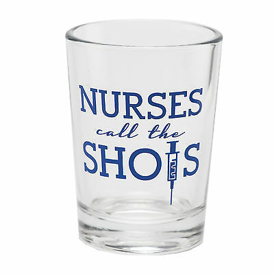 """Nurses Call the Shots"" Shot Glass"